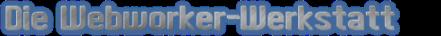 Die Webworker-Werkstatt